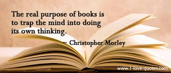famous-quotes-about-getting-in-the-habit-of-reading-books-e28093-the-real-purpose-of-books-is-to-trap-the-mind-into-doing-its-own-thinking-christopher- ... via Relatably.com