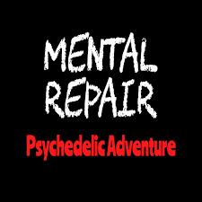 Mental Repair - Psychedelic Adventure