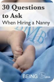 best images about nanny for babies interview hiring a nanny is a big decision check out these 30 questions designed to help you thoroughly interview candidates to keep your child