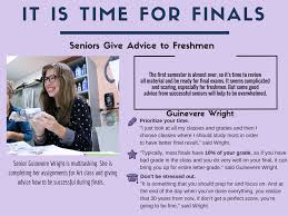 senior advice for freshmen regarding finals close