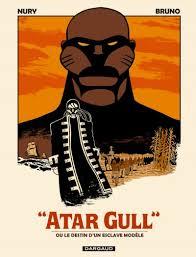 ATAR GULL ou le destin d'un esclave modèle (couverture)