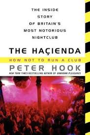 By <b>Peter Hook</b>: By Hook Peter Author The <b>Hacienda</b> How Not To ...
