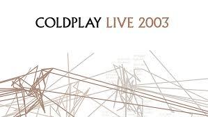 Watch <b>Coldplay</b>: <b>Live</b> 2003 | Prime Video