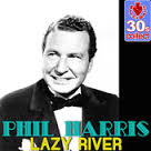 Lazy River (Remastered) - Single, Phil Harris. In iTunes ansehen - mzi.muaysspk.170x170-75