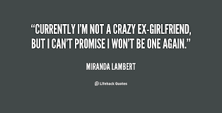 Quotes About Crazy Girlfriends. QuotesGram