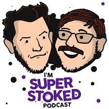 I'm Super Stoked Podcast