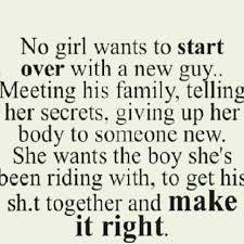 No Girl Wants To Start Over With A New Guy Pictures, Photos, and ... via Relatably.com