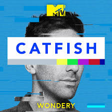 Catfish: The Podcast