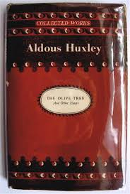 welcome to the bookworm    s cave  aldous huxley  the olive tree and    aldous huxley the olive tree and other essays