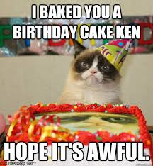 I HAD A BIRTHDAY ONCE IT WAS AWFUL - Misc - quickmeme via Relatably.com