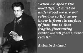 Antonin Artaud's quotes, famous and not much - QuotationOf . COM