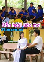 Phim Vẫn Hoài Ước Mơ-Van Hoai Uoc Mo