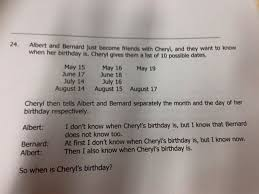 when is cheryl s birthday how to solve the maths problem that has how to solve the maths problem that has stumped the world the independent