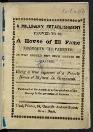 prostitution the british library a millinery establishment proved to be a house of ill fame page title page in the 19th century women