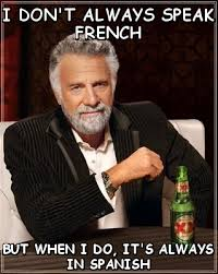 I don't always speak French But when I do (The Most Interesting ... via Relatably.com
