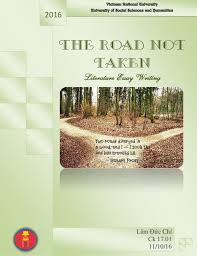 the road not taken robert frost  the road not taken literature essay writing  lm c ch ck