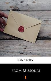 From <b>Missouri</b> - Kindle edition by <b>Zane Grey</b>. Literature & Fiction ...