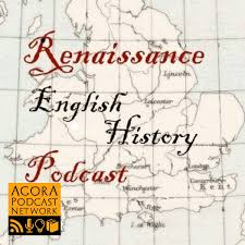 Renaissance English History Podcast: A Show About the Tudors