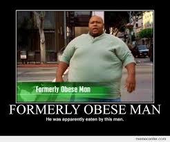 Formerly Obese Man by ben - Meme Center via Relatably.com