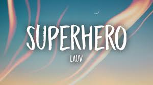 Lauv - <b>Superhero</b> (Lyrics) - YouTube