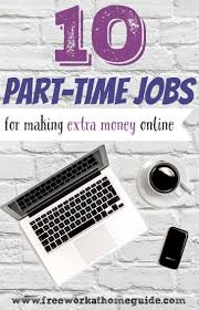 best ideas about part time jobs money earn 10 great part time online jobs for earning extra money at home