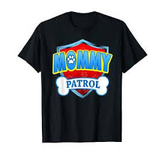 <b>Funny Mommy</b> Patrol - Dog <b>Mom</b>, <b>Dad</b> For Men Women <b>T</b>-<b>Shirt</b>