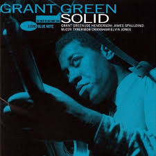 Artist: Grant Green Title Of Album: Solid Year Of Release: 1964. Label: Blue Note Genre: Jazz Format: MP3 Quality: 320 kbps I 44.1 Khz I Joint Stereo - 1316781078_grant-green-solid-1964