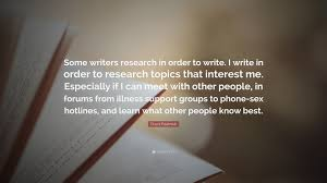 us research writers chuck palahniuk quote some writers research in order to write i chuck palahniuk quote some writers research in order to write i