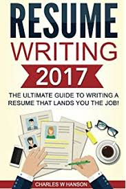 Resume Writing       The Ultimate Guide to Writing a Resume that Lands YOU the Job Amazon com
