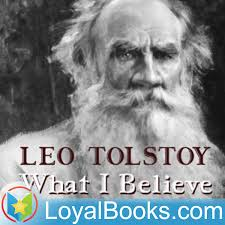 What I Believe by Leo Tolstoy