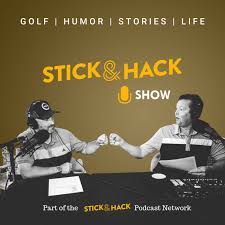 The Stick and Hack Show