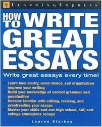 css essay bookshow to write great essays by lauren starkey