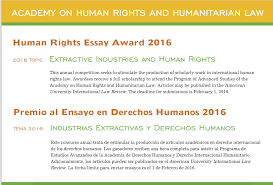 human rights essay award human rights brief human rights brief the academy on human rights and humanitarian law is happy to announce the 2016 human rights essay award topic extractive industries and human rights