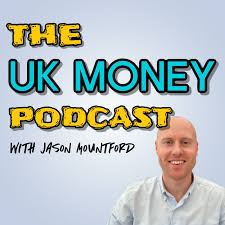 The UK Money Podcast