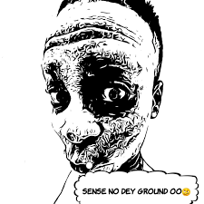 Sense No Dey Ground