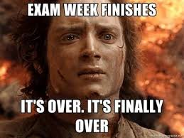 finals week meme | exam week finishes it's over. it's finally over ... via Relatably.com