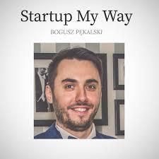 Startup My Way - Bogusz Pękalski