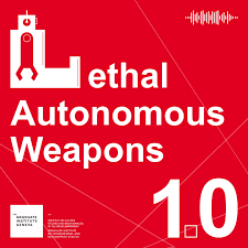 Lethal Autonomous Weapons: 10 things we want to know