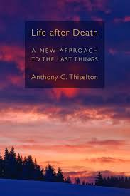 life after death anthony c thiselton eerdmans