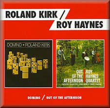 ROLAND KIRK/<b>ROY HAYNES</b> - Domino/<b>Out</b> of the Afternoon ...