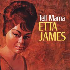 Tell Mama: How <b>Etta James</b> Birthed One Of The Finest 60s Soul ...