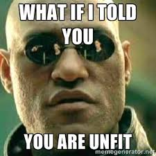 what if I told you you are unfit - What If I Told You Meme | Meme ... via Relatably.com