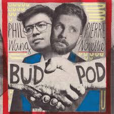 BudPod with Phil Wang & Pierre Novellie