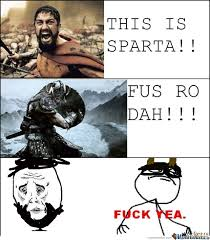 Sparta Memes. Best Collection of Funny Sparta Pictures via Relatably.com