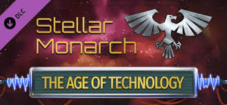 Stellar Monarch: The Age of Technology on Steam
