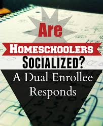 are homeschoolers socialized reaganramm are homeschoolers socialized a dual enrollee responds