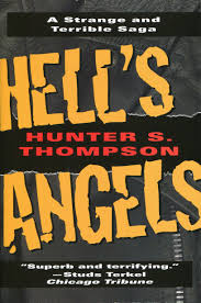 hell s angels a strange and terrible saga hunter s thompson hell s angels a strange and terrible saga hunter s thompson 9780345410085 com books