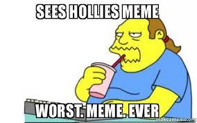 sees hollies meme worst. meme. ever - Worst Apocalypse Ever | Make ... via Relatably.com