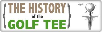 History of the Golf Tee - First Golf Tee Invention Patents