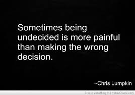 Wrong On Making Decisions Quotes. QuotesGram